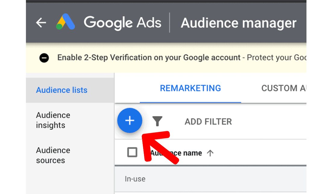 Plus button to create audience lists in Google Ads Audience Manager