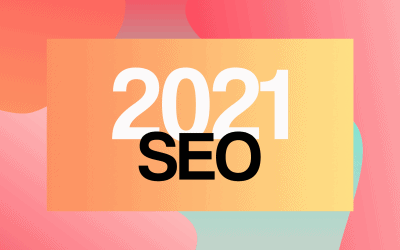 Top Six SEO Trends To Be Ready For in 2021
