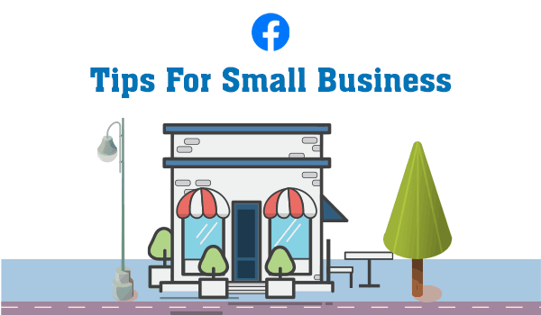 5 Essential Facebook Advertising Tips For Small Business Owners