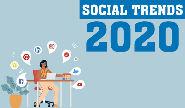 6 Social Trends In 2020 To Be Prepared For
